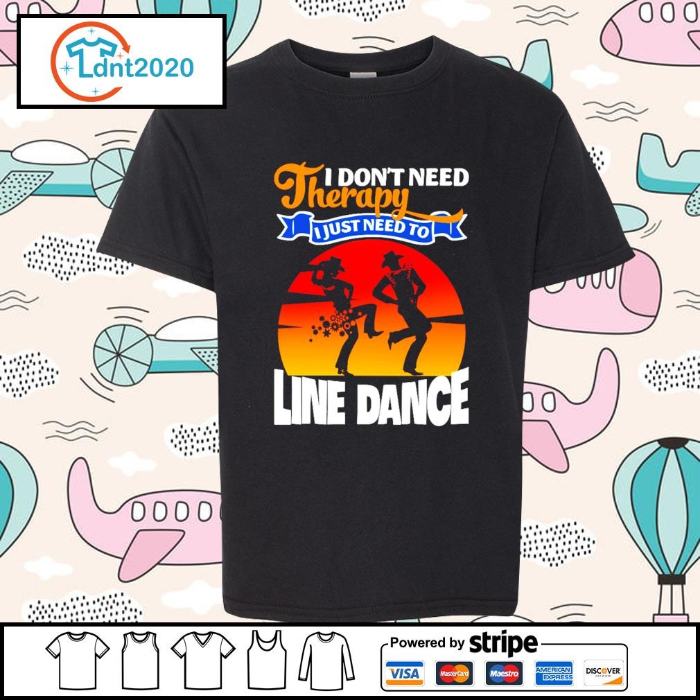 I don't need therapy I just need to line dance s youth-tee