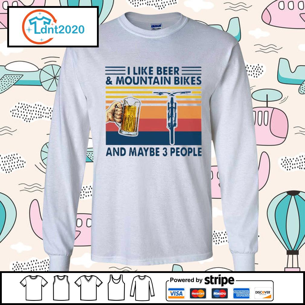 I Like Beer And Mountain Bikes And Maybe 3 People Vintage Shirt longsleeve-tee