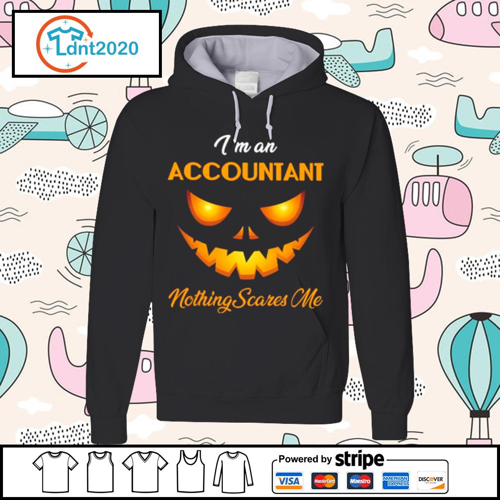 I'm an accountant nothing scares me halloween s hoodie