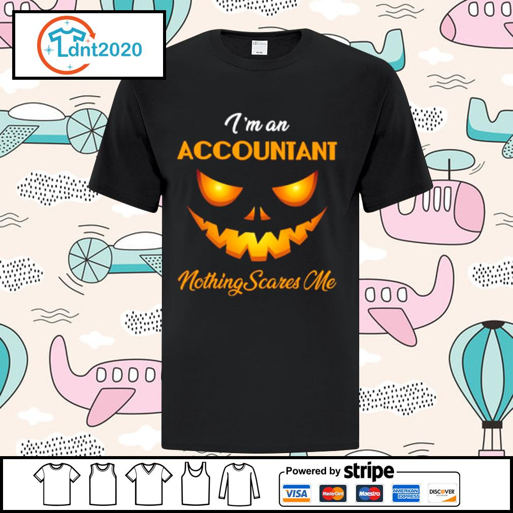 I'm an accountant nothing scares me halloween shirt