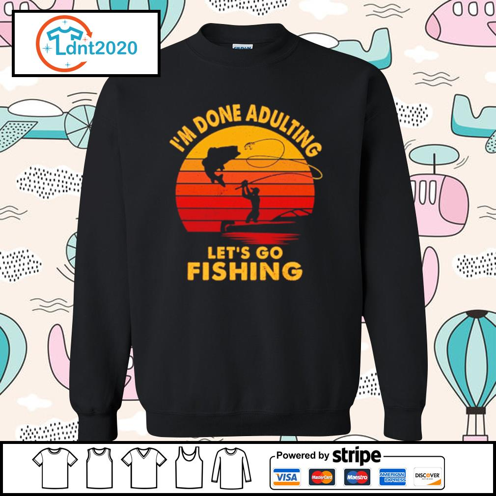 I'm done adulting let's go fishing vintage s sweater