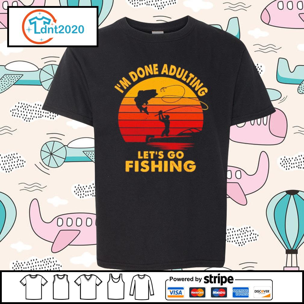 I'm done adulting let's go fishing vintage s youth-tee