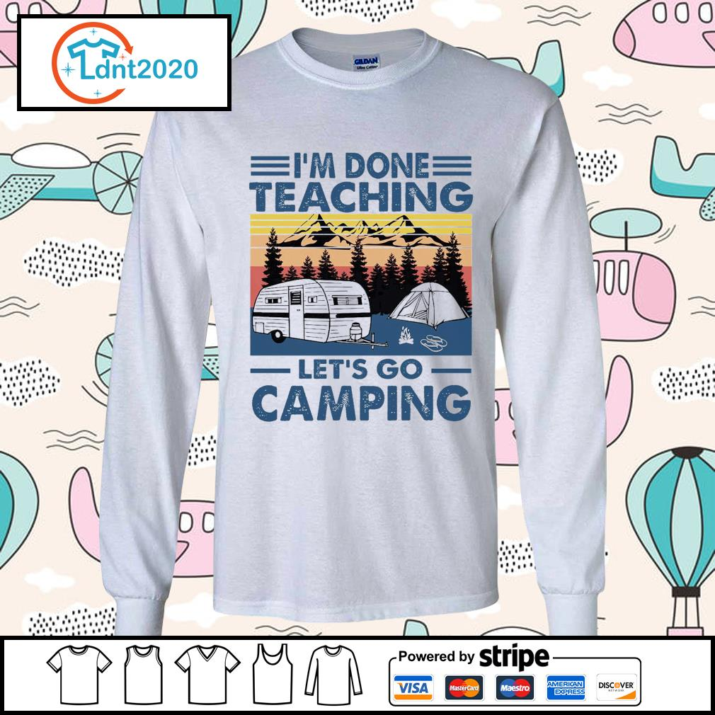 I'm done teaching let's go camping vintage s longsleeve-tee