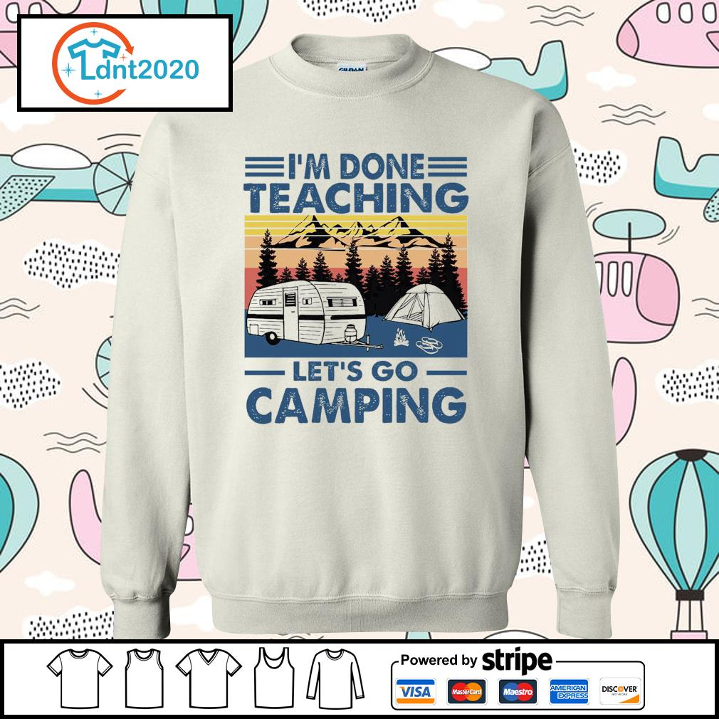 I'm done teaching let's go camping vintage s sweater