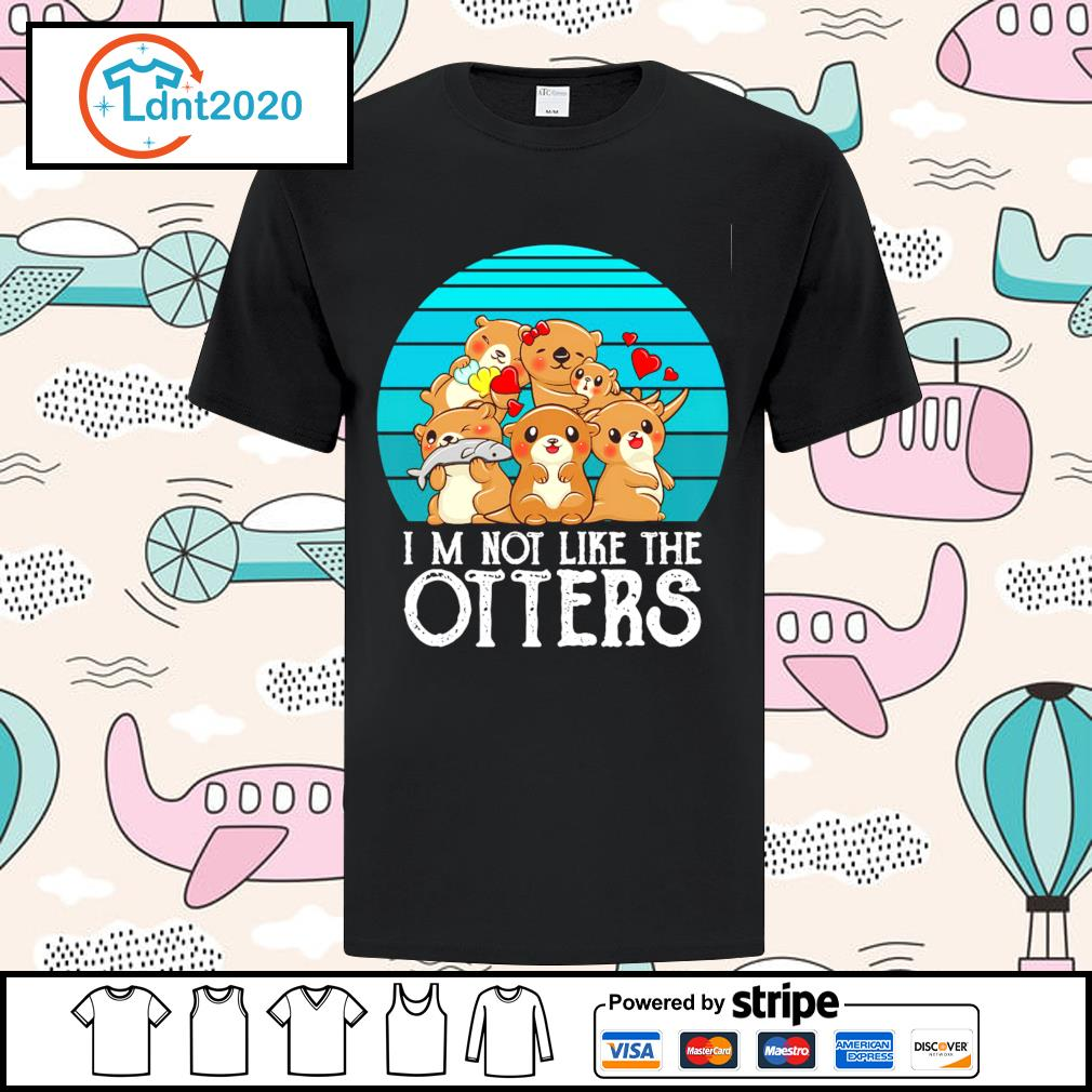 I'm not like the Otterss vintage shirt