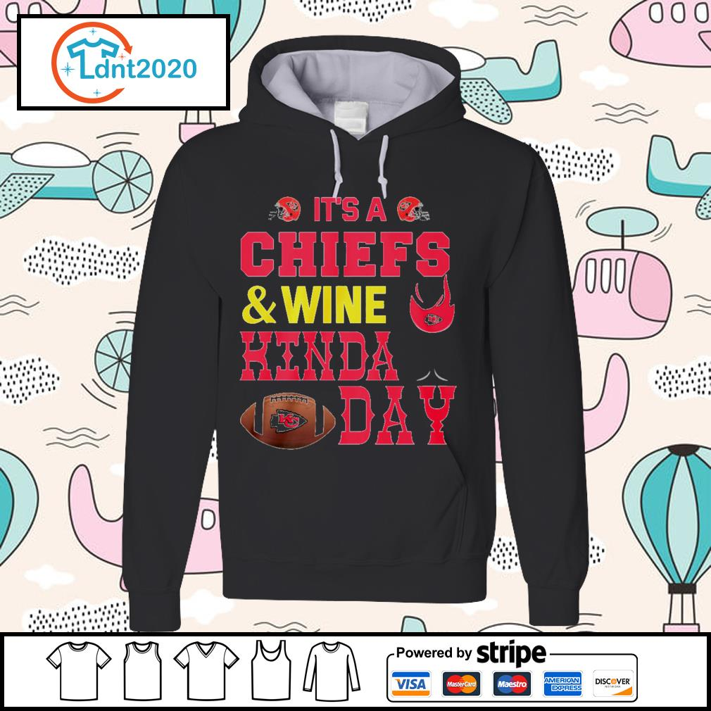 It's a Kansas City Chiefs and wine kinda day s hoodie