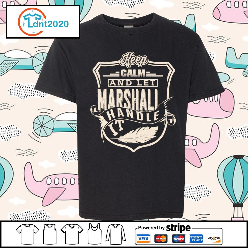 Keep calm and let Marshall handle it s youth-tee