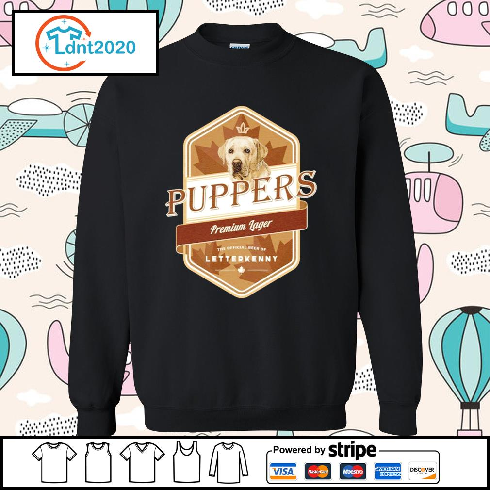 Letterkenny Puppers Premium Lager Beer s sweater