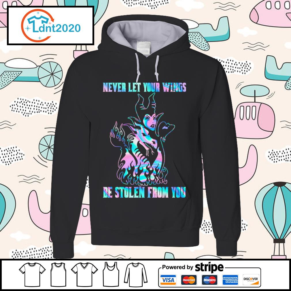 Maleficent Dragon never let your wings be stolen from you s hoodie