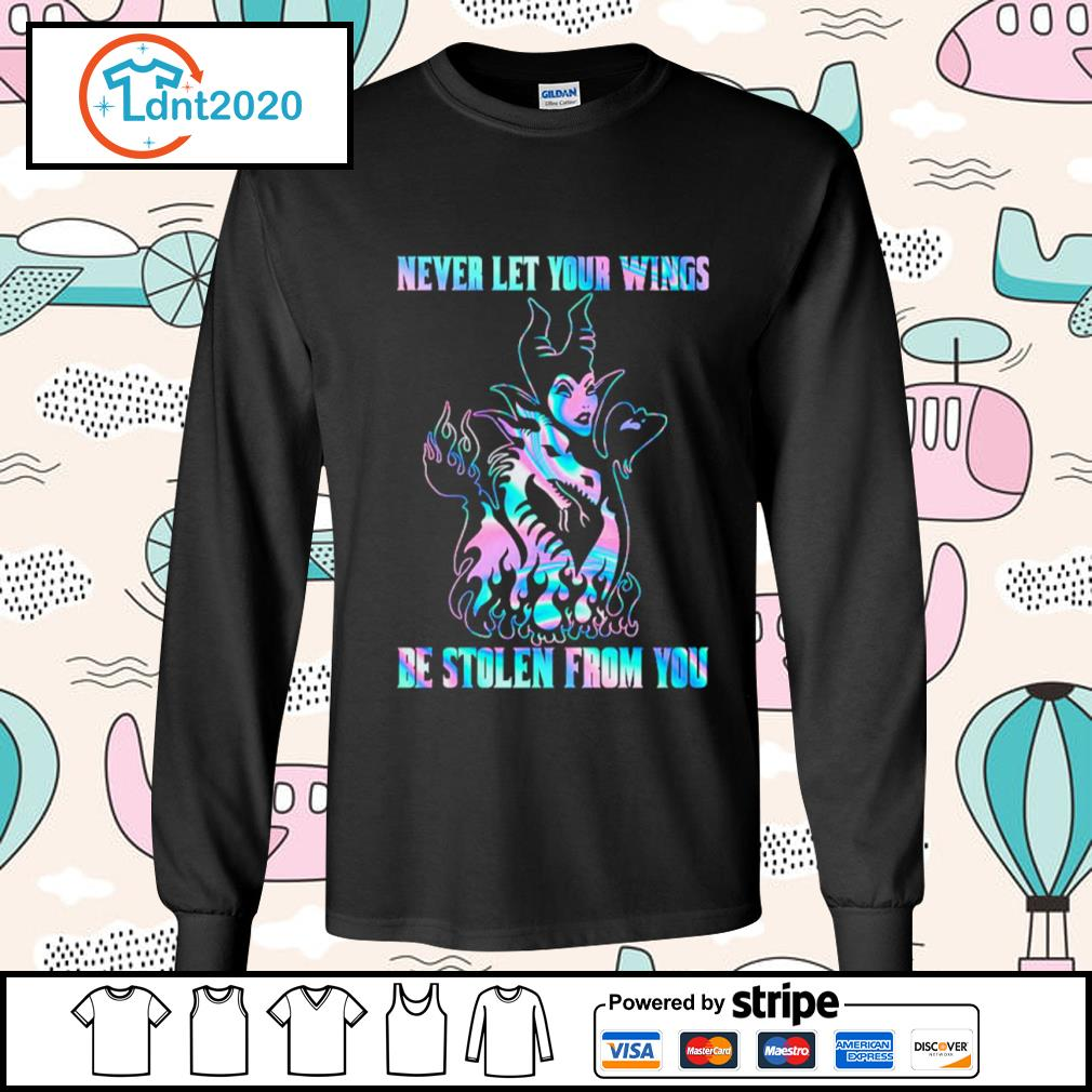 Maleficent Dragon never let your wings be stolen from you s longsleeve-tee