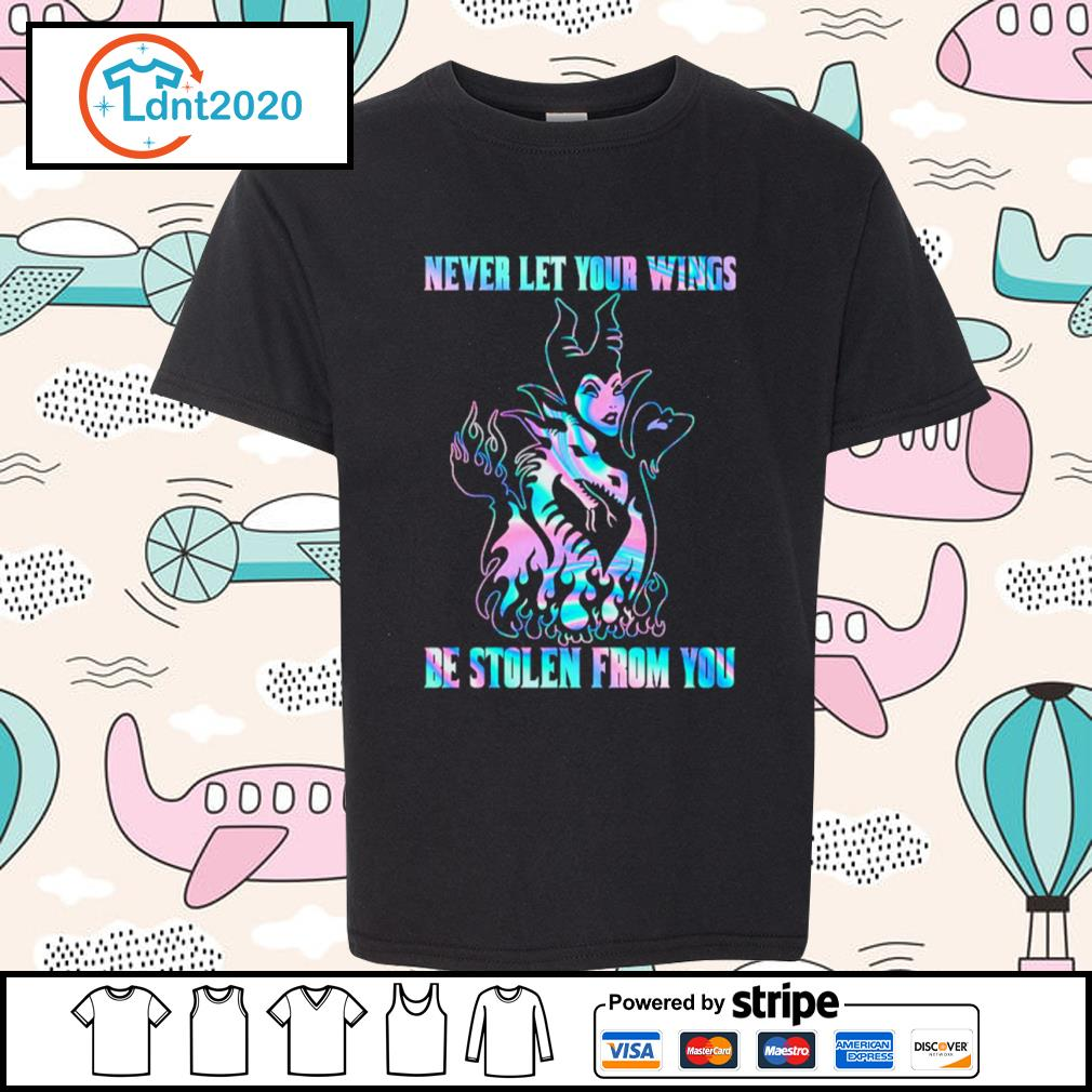 Maleficent Dragon never let your wings be stolen from you s youth-tee