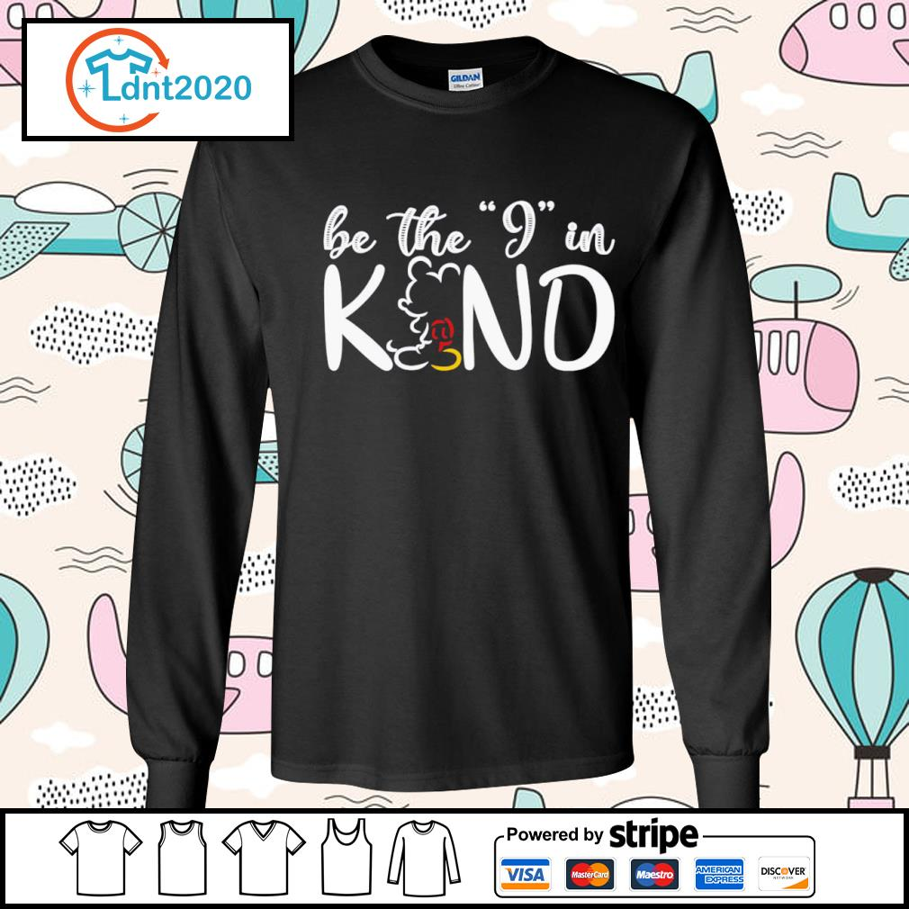 Mickey Mouse be the I in kind s longsleeve-tee