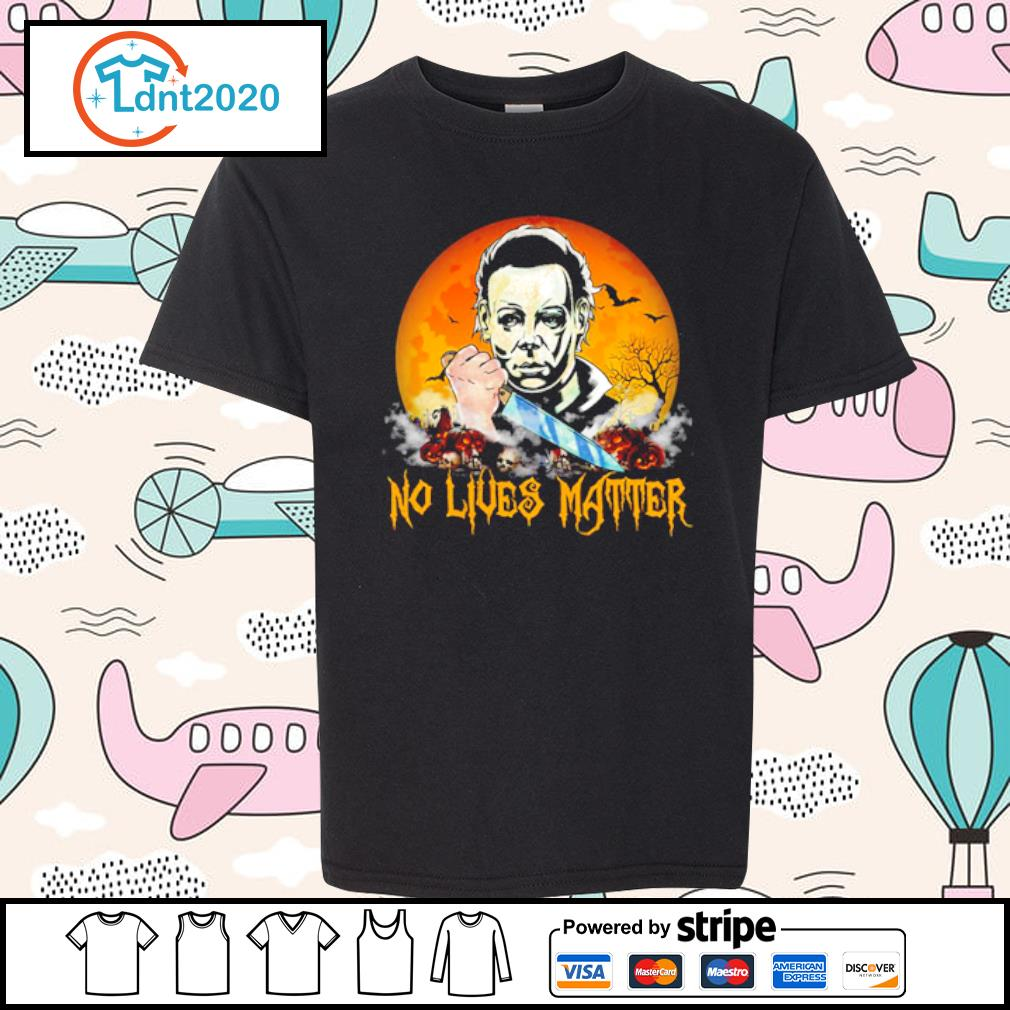 No lives matter Michael Myers s youth-tee