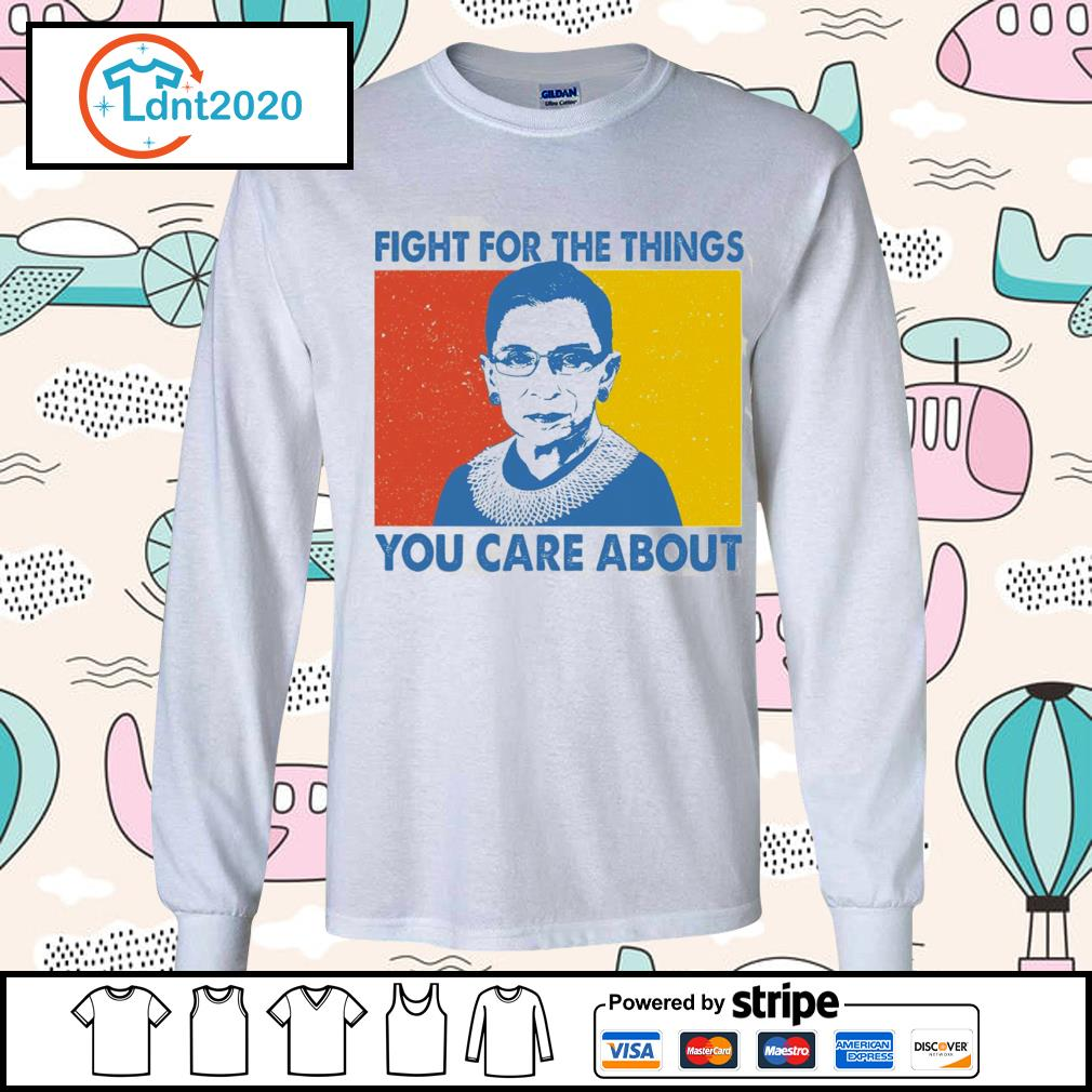 Notorious RBG Ruth Bader Ginsburg fight for the things you care about vintage s longsleeve-tee