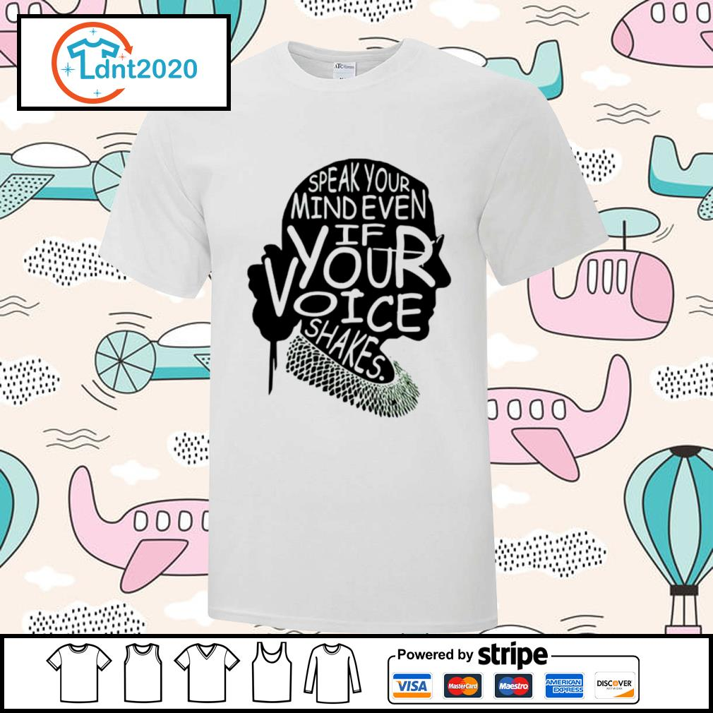 Notorious RBG Ruth Bader Ginsburg speak your mind even if your voice shakes shirt