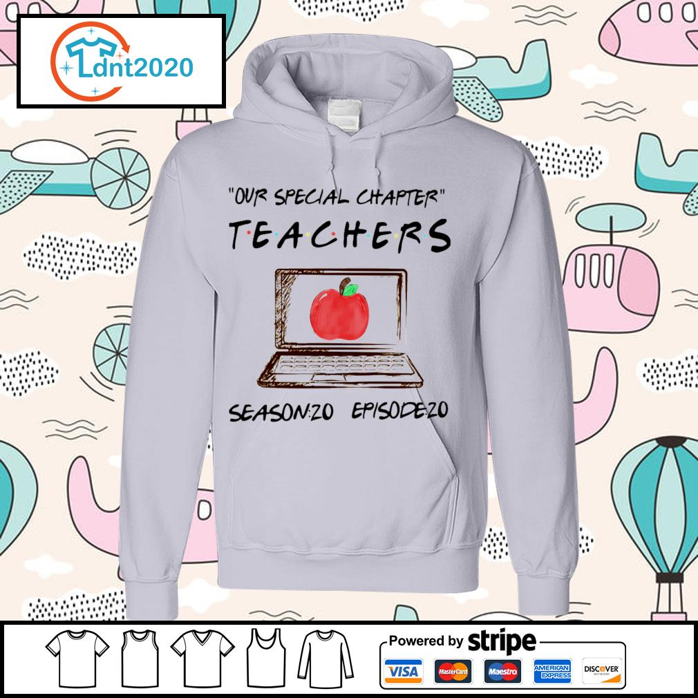 Our special chapter teachers season 20 episode 20 s hoodie