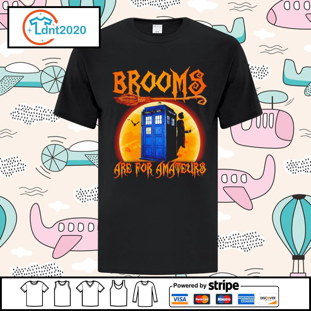 Police Box Brooms are for amateurs Halloween shirt