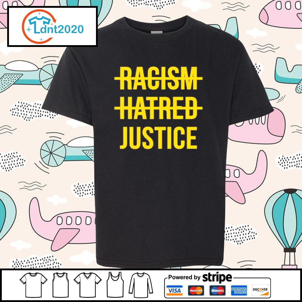 Racism hatred justice s youth-tee