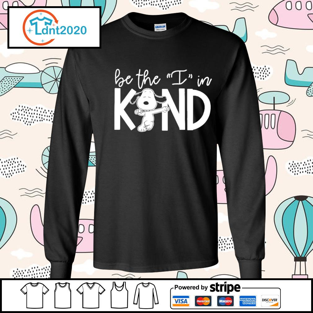 Snoopy be the I in kind s longsleeve-tee