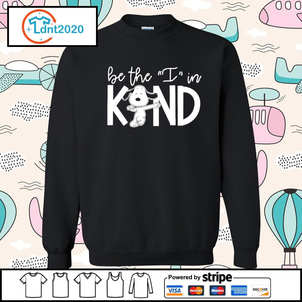Snoopy be the I in kind s sweater
