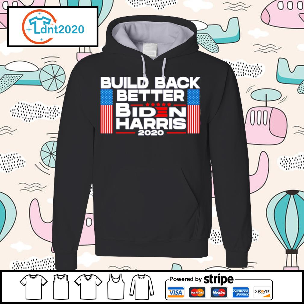 Build back better Biden Harris 2020 s hoodie