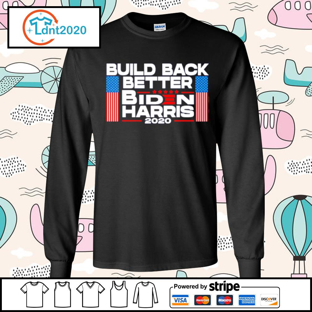 Build back better Biden Harris 2020 s longsleeve-tee