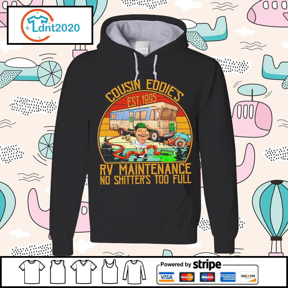Cousin Eddie_s est 1995 RV maintenance no shitter's too full vintage s hoodie