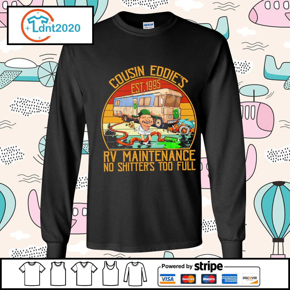 Cousin Eddie_s est 1995 RV maintenance no shitter's too full vintage s longsleeve-tee
