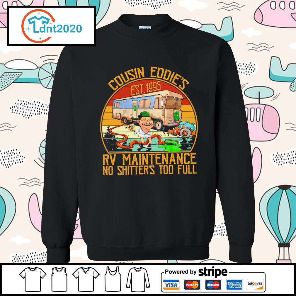 Cousin Eddie_s est 1995 RV maintenance no shitter's too full vintage s sweater