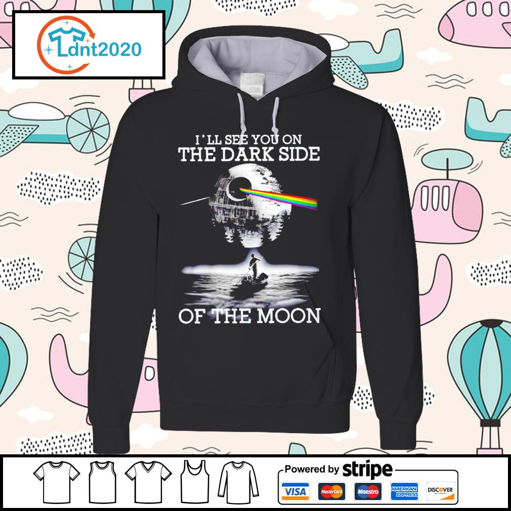 Death Star I'll see you on the dark side of the moon s hoodie