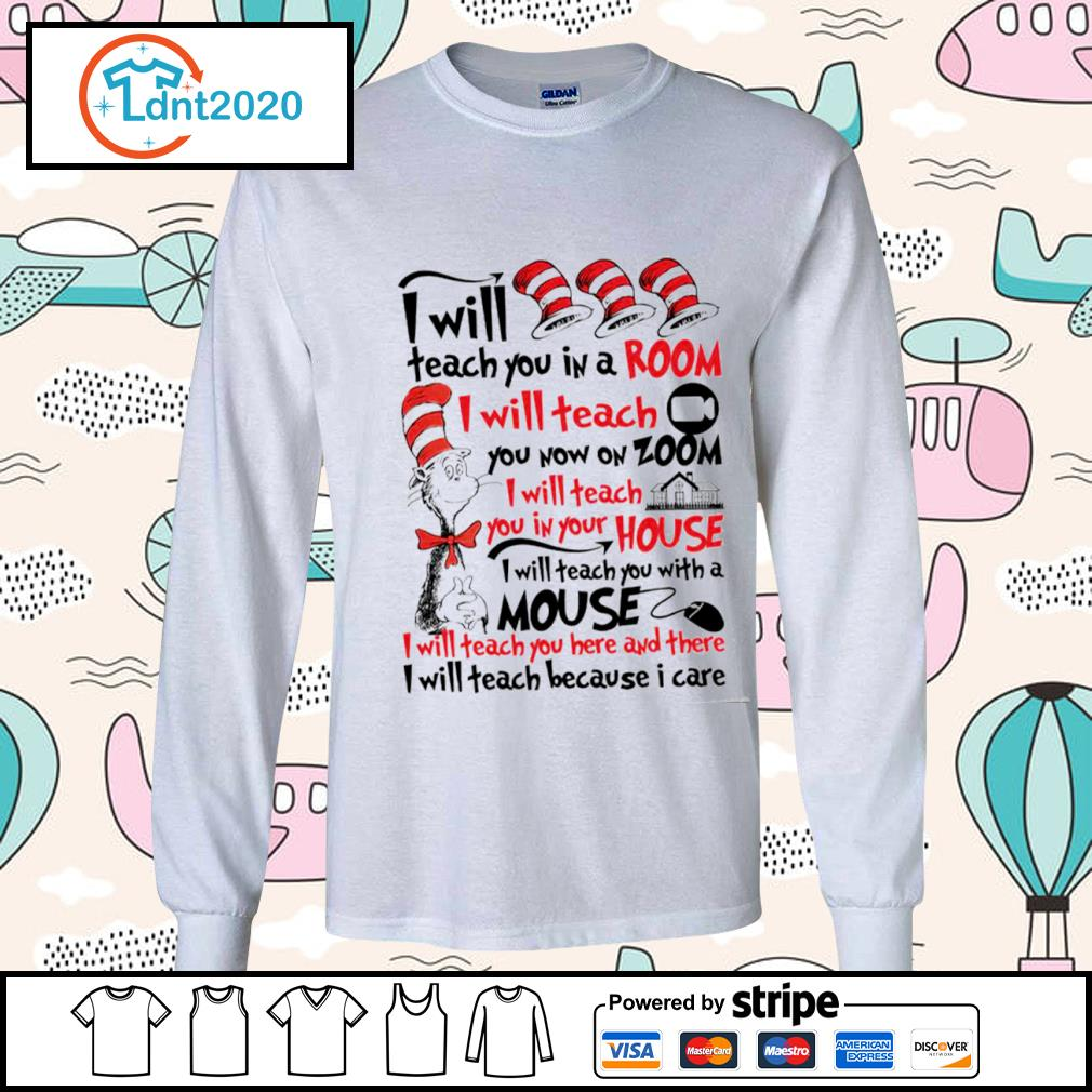Dr Seuss I will teach you in a room I will teach you now on zoom s longsleeve-tee