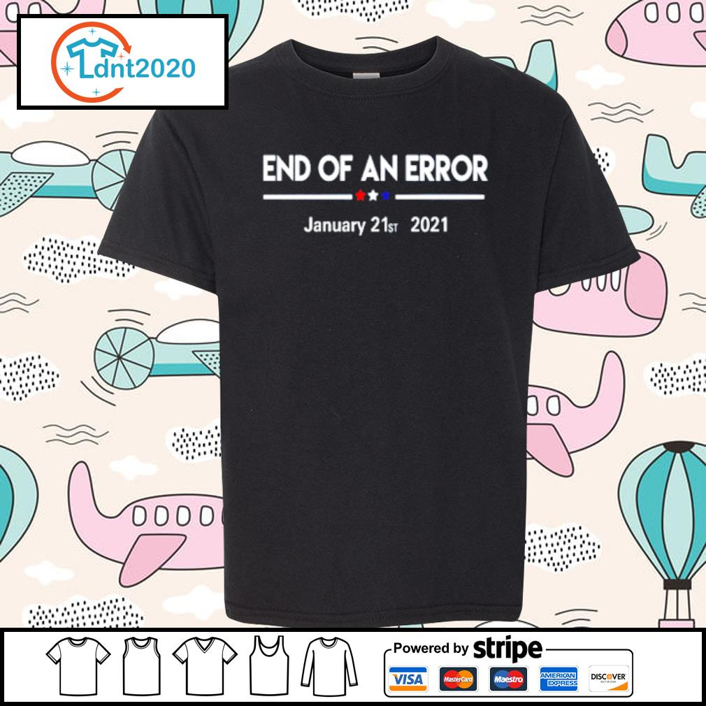 End of an error January 21st 2021 s youth-tee