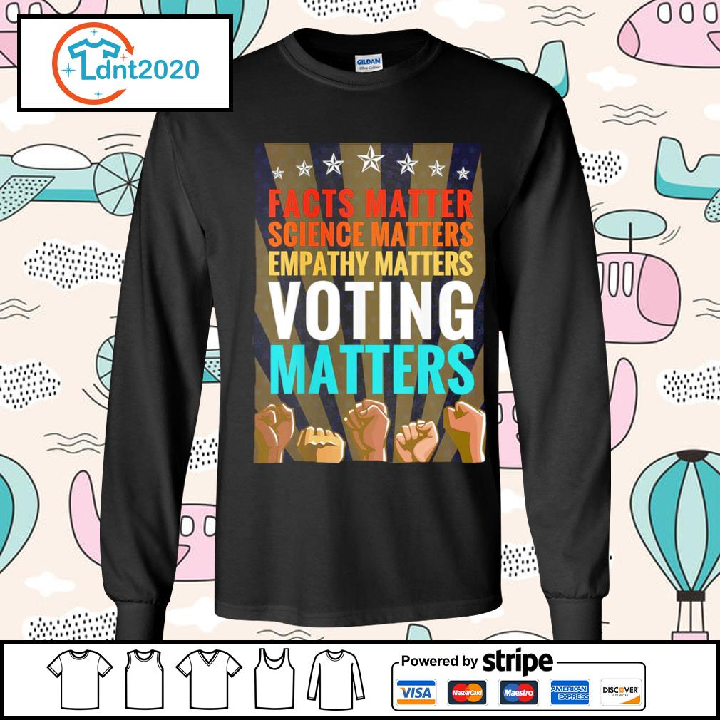 Facts matter science matters empathy matters voting matters vintage s longsleeve-tee