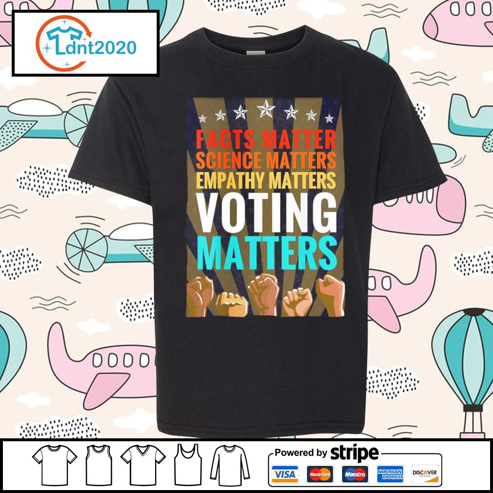 Facts matter science matters empathy matters voting matters vintage s youth-tee