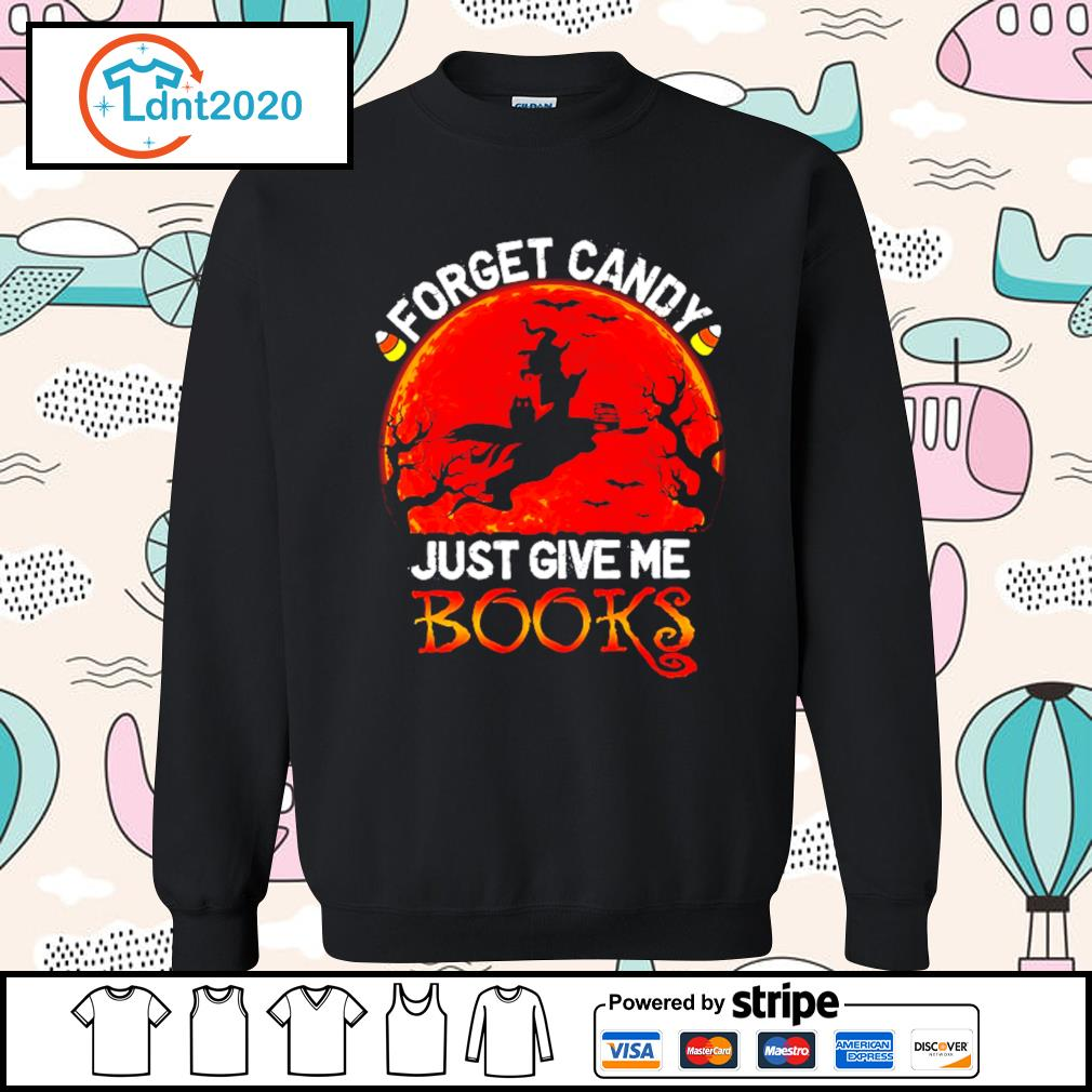 Forget candy just give me books Halloween s sweater
