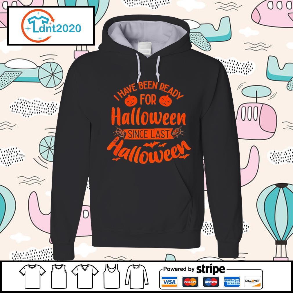 I have been ready for Halloween since last Halloween s hoodie