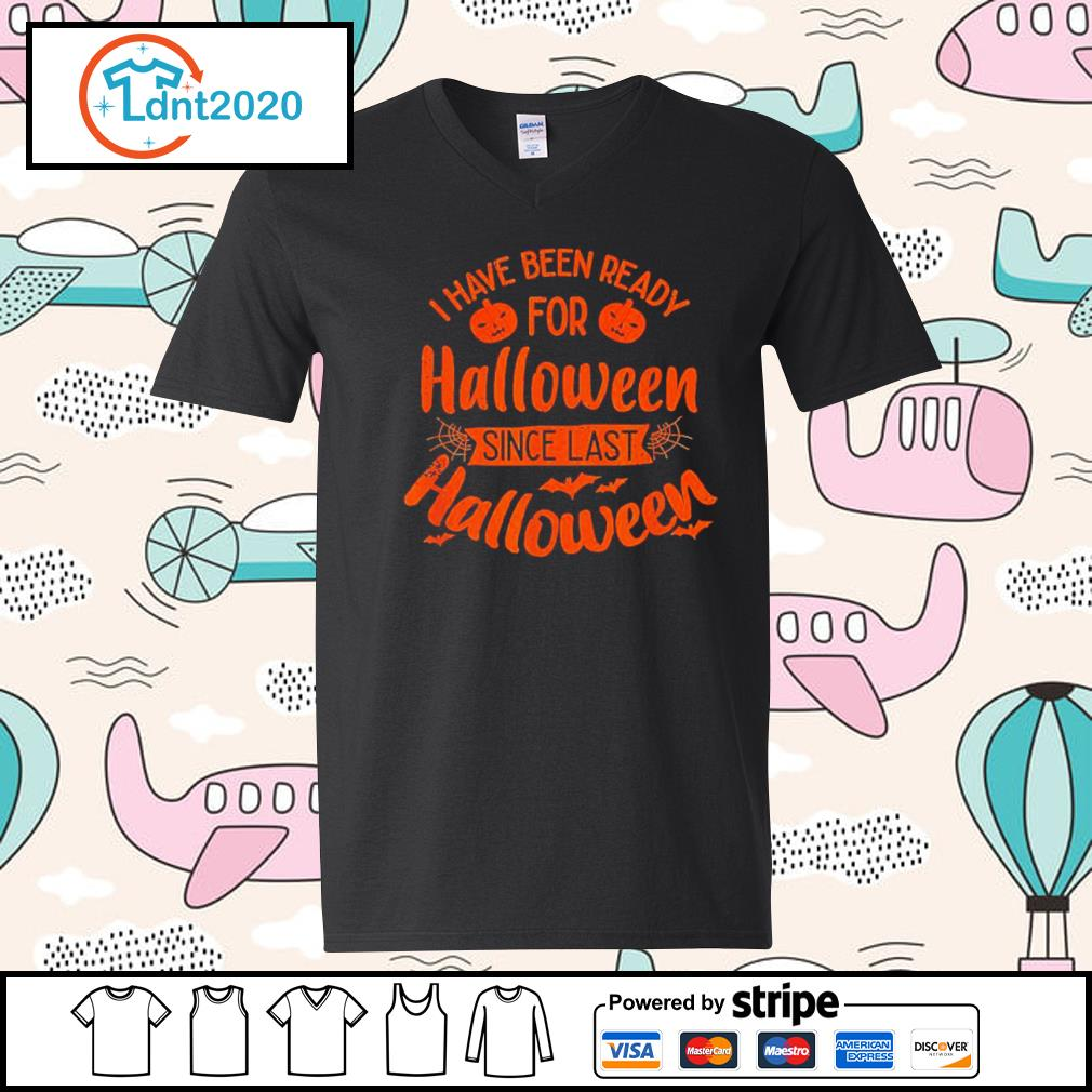 I have been ready for Halloween since last Halloween s v-neck-t-shirt