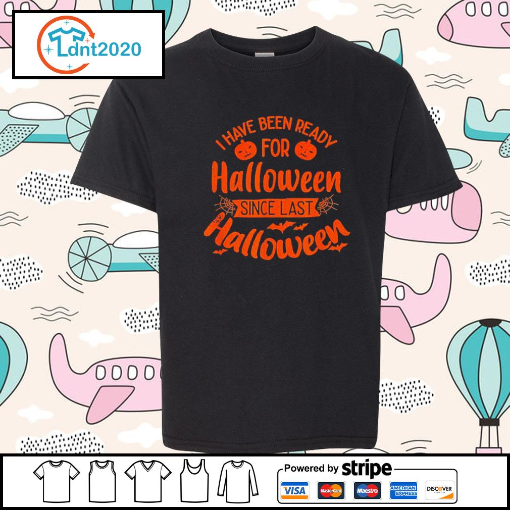 I have been ready for Halloween since last Halloween s youth-tee