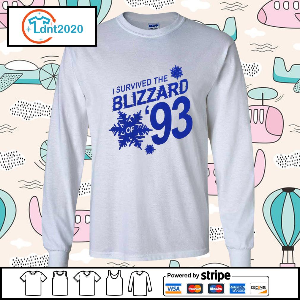 I survived the blizzard of 93 s longsleeve-tee