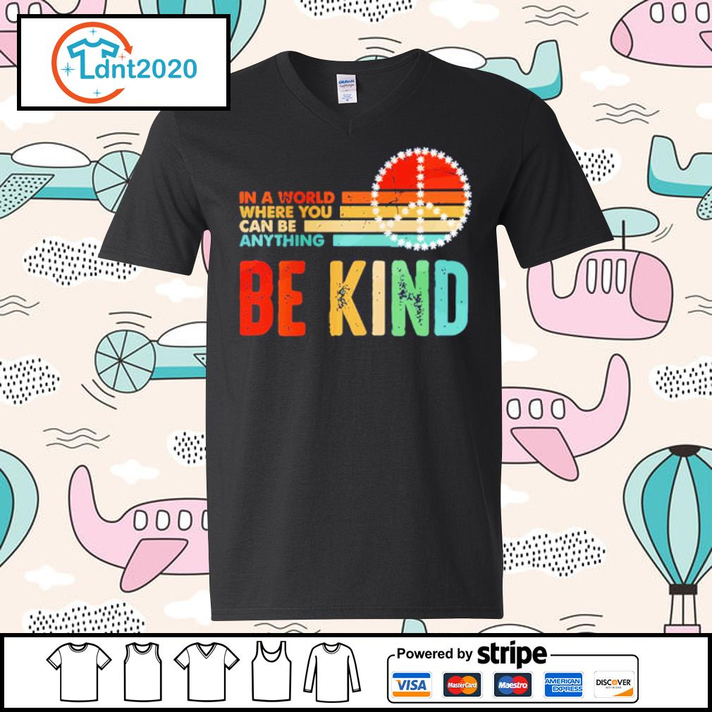In world where you can be anything be kind s v-neck-t-shirt