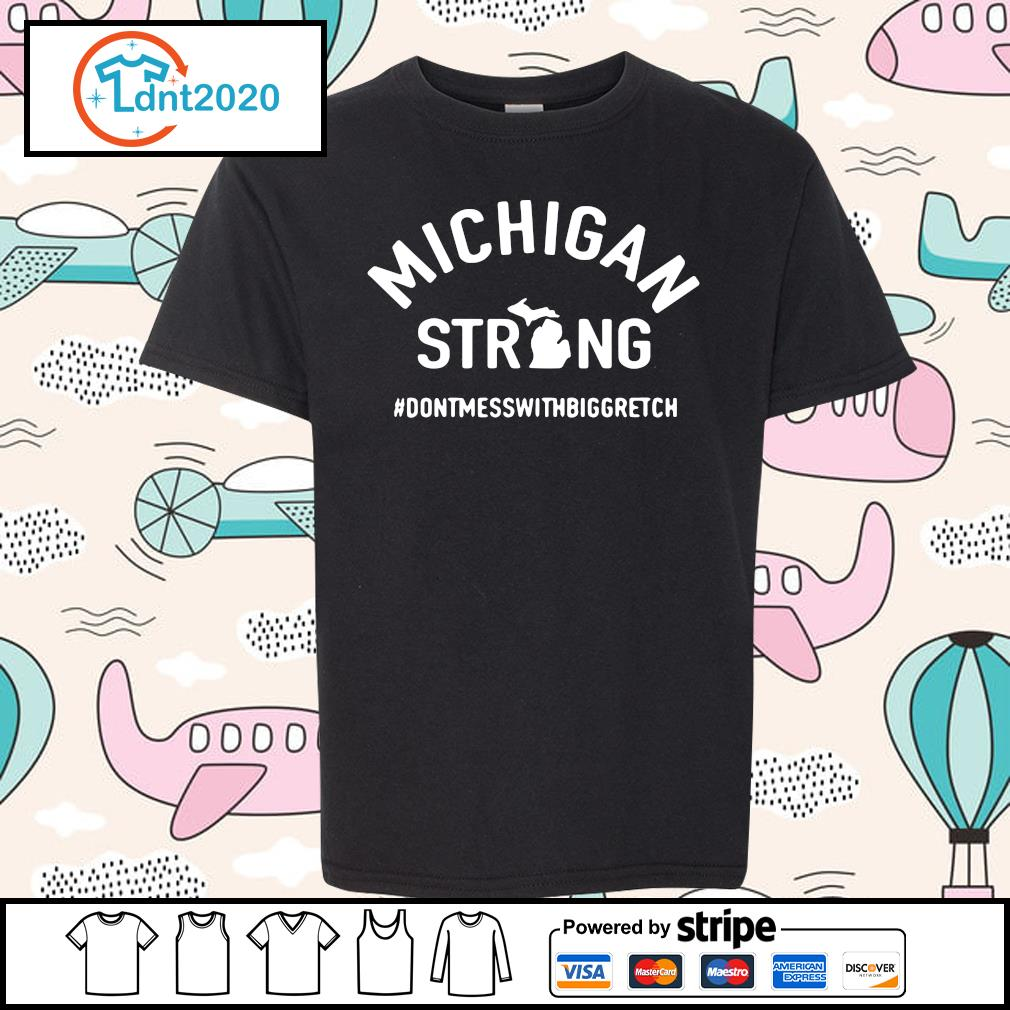 Michigan strong don't mess with big gretch s youth-tee