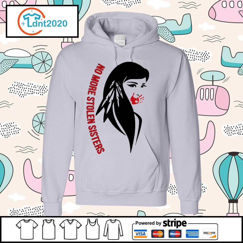 Native Americans no more stolen sisters s hoodie