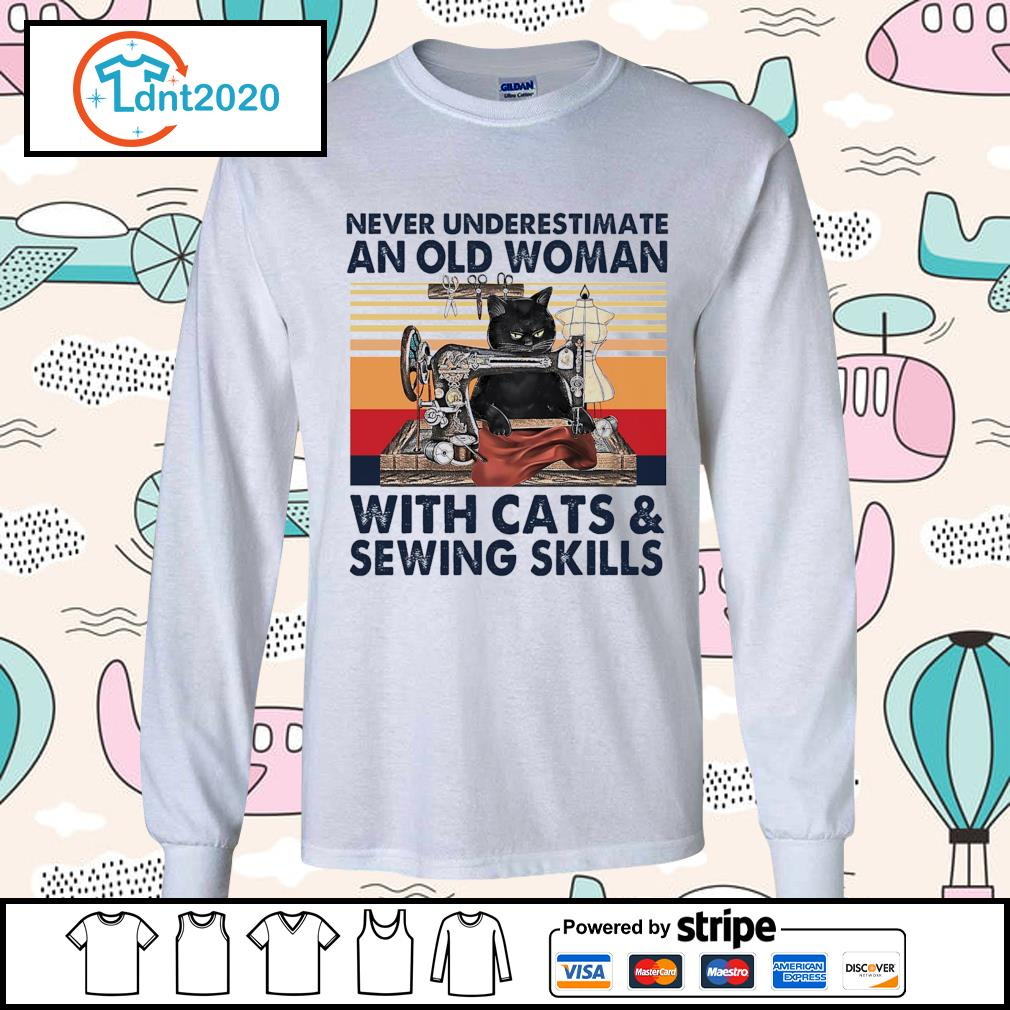 Never underestimate an old woman with cats and sewing skills vintage s longsleeve-tee