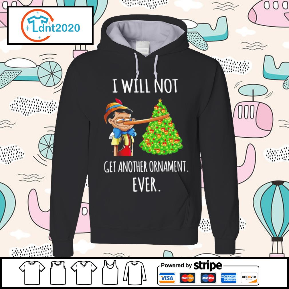 Pinocchio I will not get another ornament ever s hoodie