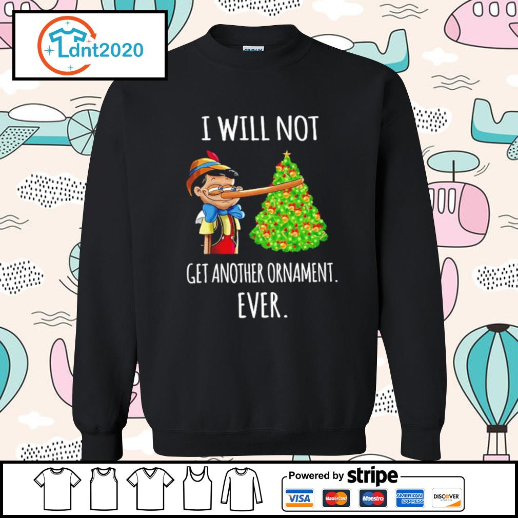 Pinocchio I will not get another ornament ever s sweater