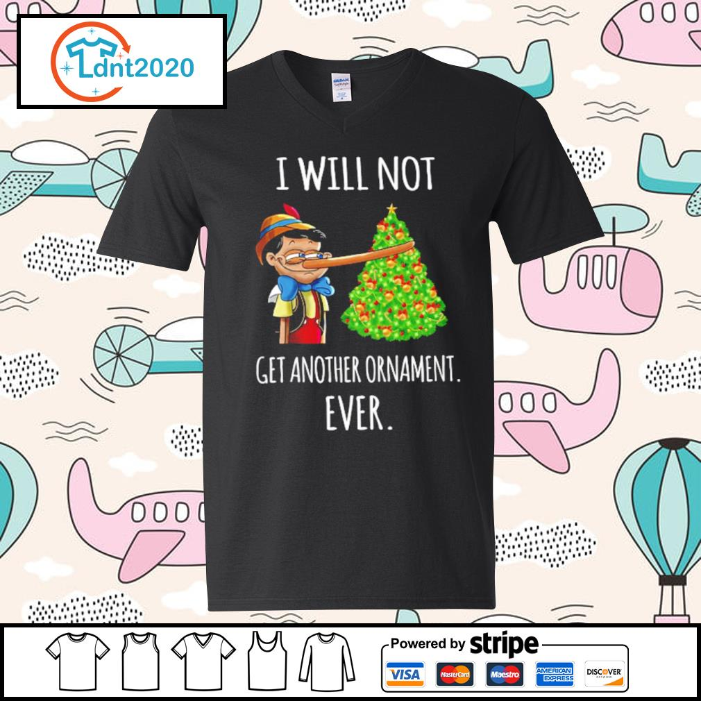Pinocchio I will not get another ornament ever s v-neck-t-shirt