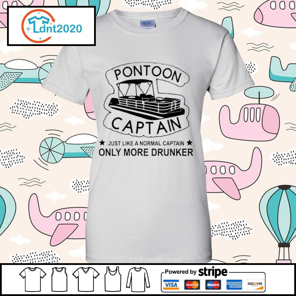 Pontoon Captain just like a normal captain only more drunker s ladies-tee