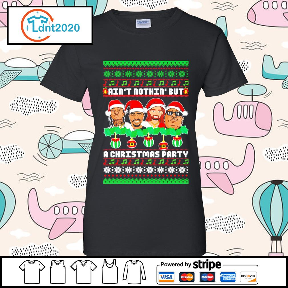 Rap Legends ain't nothin' but a Christmas party ugly Christmas s ladies-tee