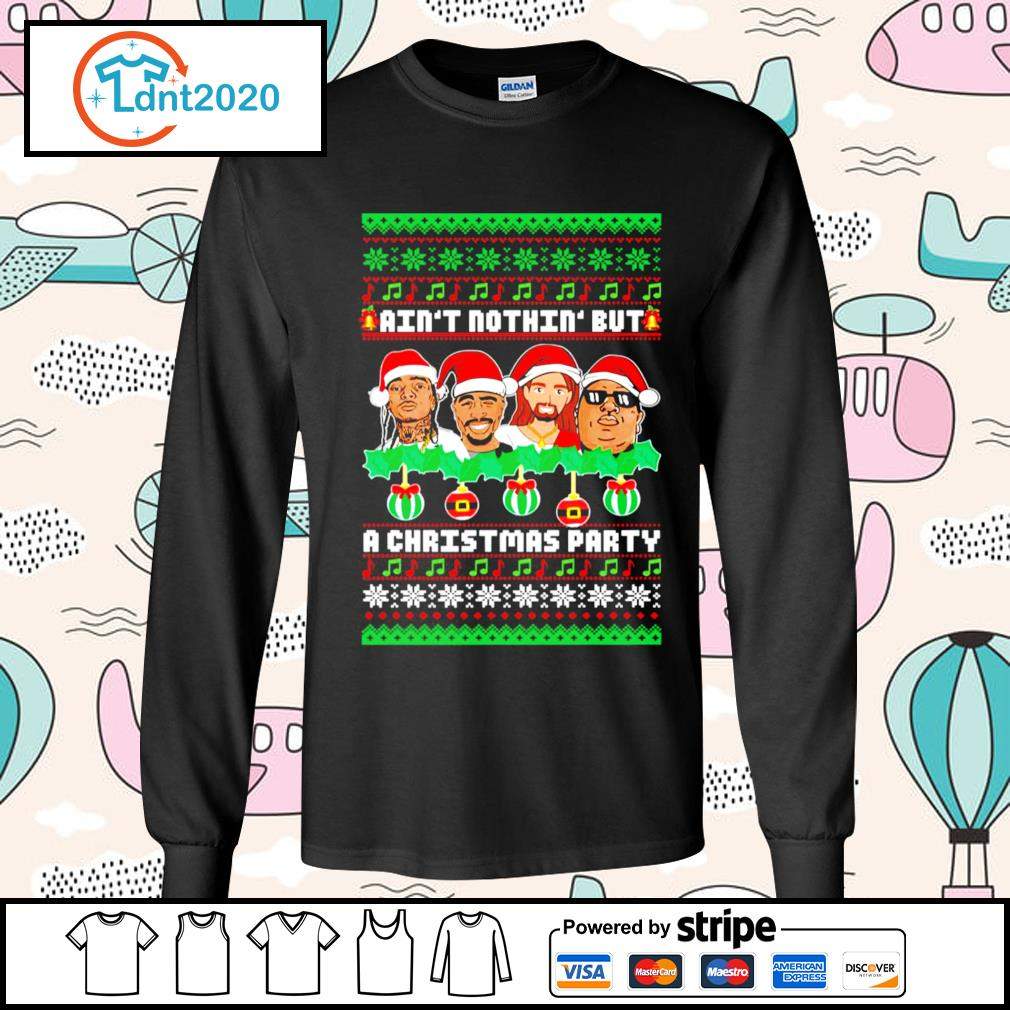 Rap Legends ain't nothin' but a Christmas party ugly Christmas s longsleeve-tee