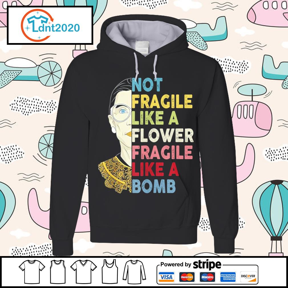 RBG Ruth Bader Ginsburg not fragile like a flower fragile like a bomb vintage s hoodie